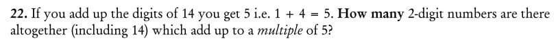 If you add up the digits of 14 you get 5 i.e. 1 + 4 = 5 question