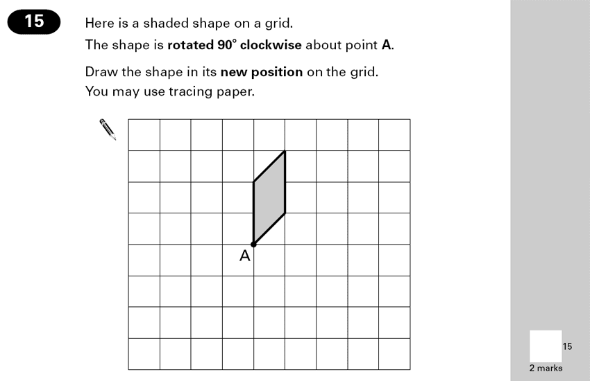 Question 15 Maths KS2 SATs Papers 2000 - Year 6 Sample Paper 2, Geometry, Rotations, 2D shapes