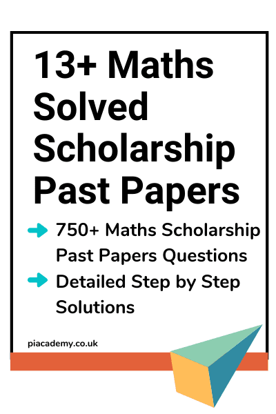 13 Plus Maths Solved Scholarship Past Papers with Detailed Answers
