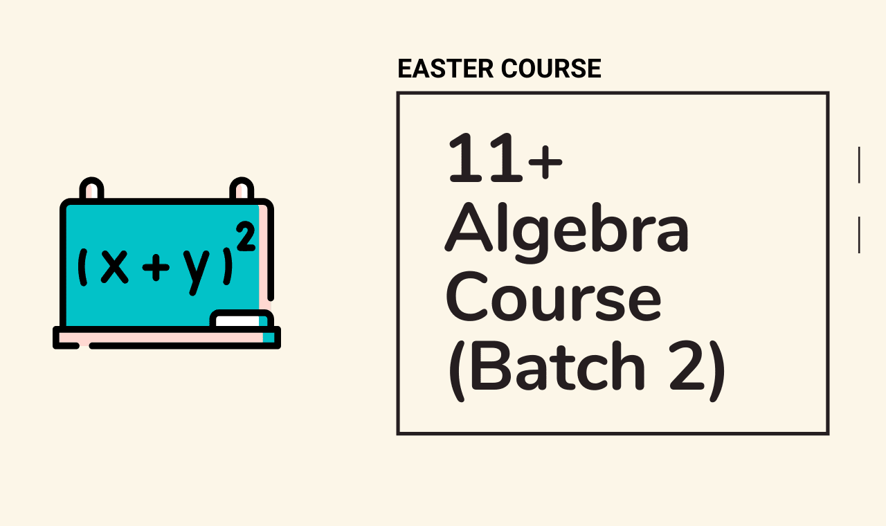 11 Plus Algebra Easter Course Batch 2