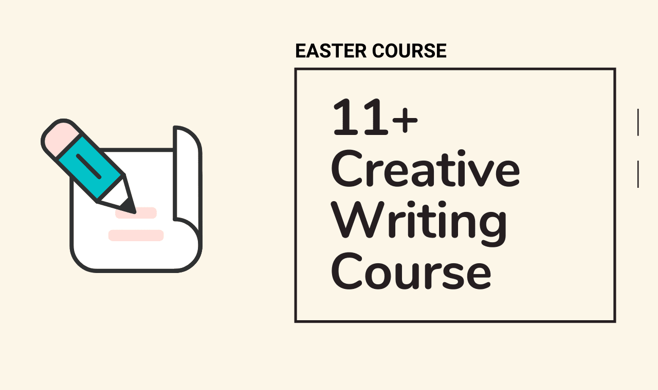 11 Plus Creative Writing Easter Course