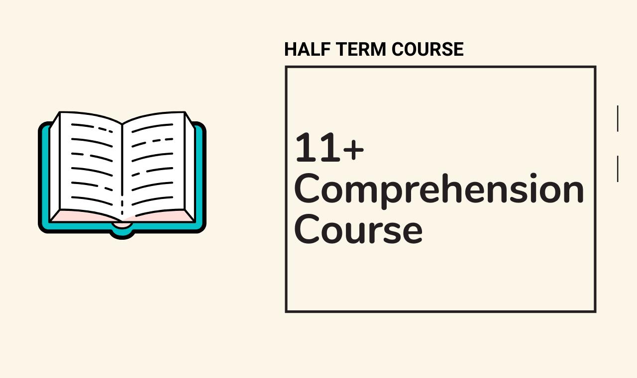 11 plus tuition - 11 Plus Comprehension Half Term Course