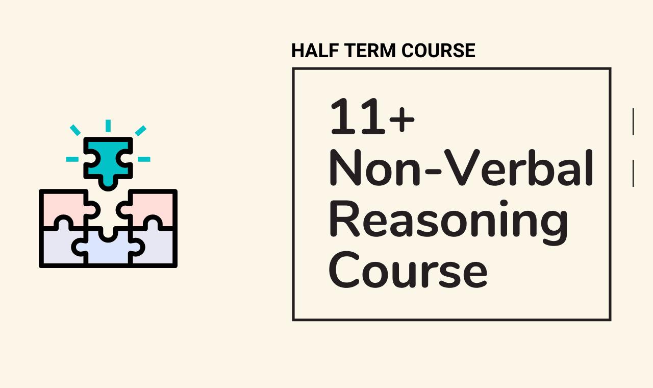 11 plus tuition - 11 Plus Non-Verbal Reasoning Half Term Course